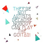 They're not artists...