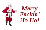Merry Fuckin' Ho Ho!