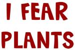 I Fear PLANTS