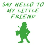 Say Hello To My Little Friend Leprechaun