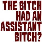 Assistant Bitch