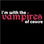 I'm With The Vampires Of Course Twilight T-shirts