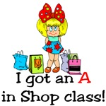 A in shop class t-shirts and gifts.
