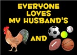 Everyone Loves My Husband's Cock (Rooster) and Balls (Baseball, Football, Soccer Ball, Basketball, Tennis Ball)