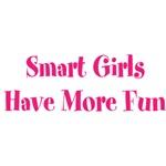 Smart Girls Have More Fun