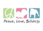 Peace, Love, Bulldogs