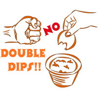 NO DOUBLE DIPS
