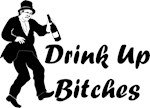 Drink Up B*tches