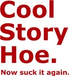 Cool Story Hoe
