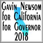 Gavin Newsom, for California, for Governor, 2018
