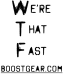We're That Fast - BoostGear