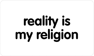 Reality is my Religion T-shirts