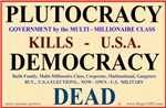 PLUTOCRACY kills DEMOCRACY DEAD