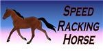 Speed Racking Horse