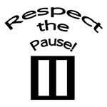 Respect the Pause