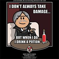 I Don't Always Take Damage...