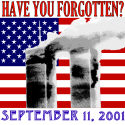 Have You Forgotten September 11, 2001?