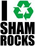 I Recycle Sham Rocks