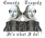 Shakespeare - It's what I do!