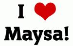 I Love Maysa!