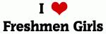 I Love Freshmen Girls