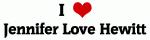 I Love Jennifer Love Hewitt