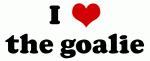 I Love the goalie
