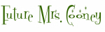 Future Mrs. Cooney