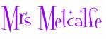 Mrs Metcalfe