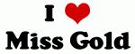 I Love Miss Gold