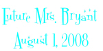 Future Mrs. Bryant 