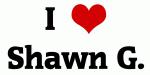 I Love Shawn G.