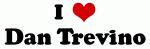I Love Dan Trevino