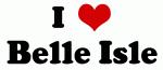 I Love Belle Isle
