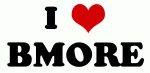 I Love BMORE