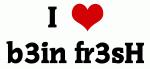 I Love b3in fr3sH