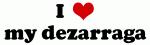 I Love my dezarraga