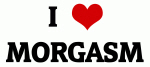 I Love MORGASM