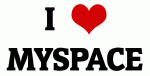 I Love MYSPACE