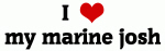 I Love my marine josh