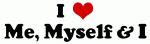 I Love Me, Myself & I