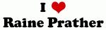 I Love Raine Prather