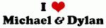 I Love Michael & Dylan