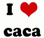 I Love caca