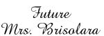 Future Mrs. Brisolara