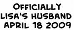 Officially Lisa's Husband  April 18 2009