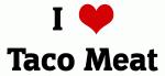 I Love Taco Meat