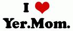 I Love Yer.Mom.