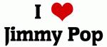 I Love Jimmy Pop