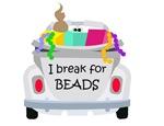 I break for beads